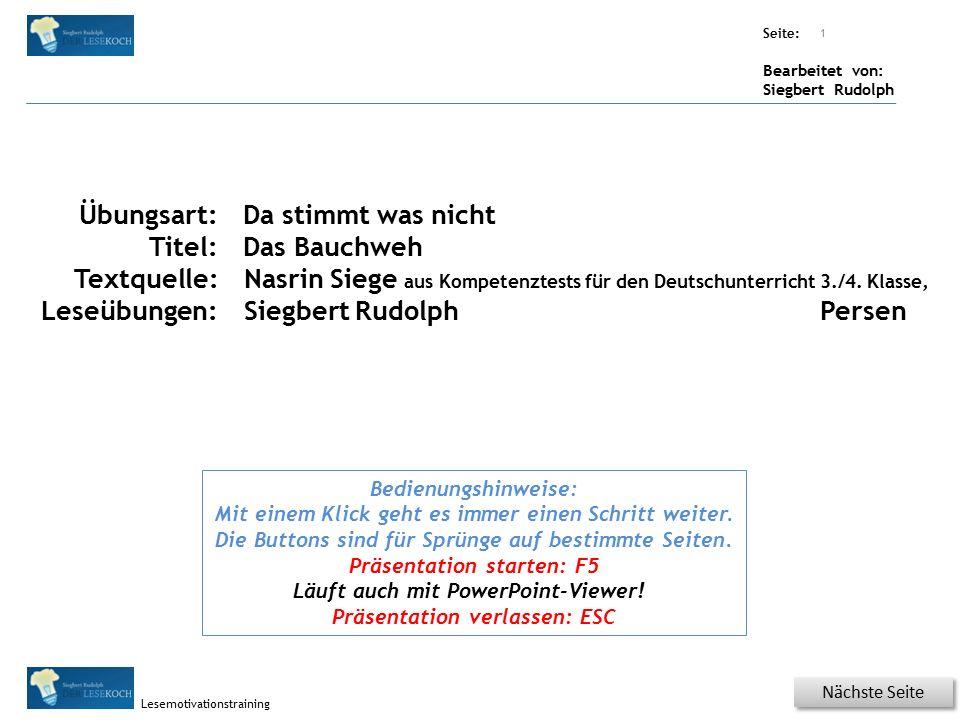Übungsart: Seite: Bearbeitet von: Siegbert Rudolph Lesemotivationstraining Einmal hab ich Bauchweh gehabt.