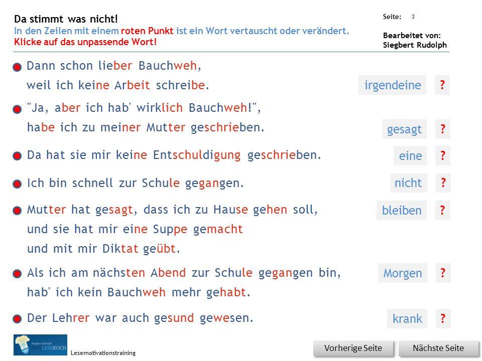 Übungsart: Seite: Bearbeitet von: Siegbert Rudolph Lesemotivationstraining Dann schon lieber Bauchweh, weil ich keine Arbeit schreibe.