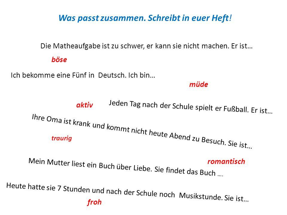Was passt zusammen. Schreibt in euer Heft. Ich bekomme eine Fünf in Deutsch.