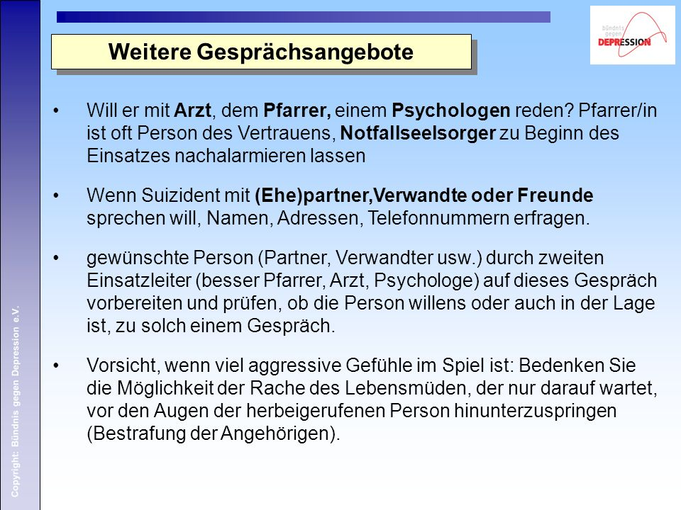 Copyright: Bündnis gegen Depression e.V. Will er mit Arzt, dem Pfarrer, einem Psychologen reden? Pfarrer/in ist oft Person des Vertrauens, Notfallseel