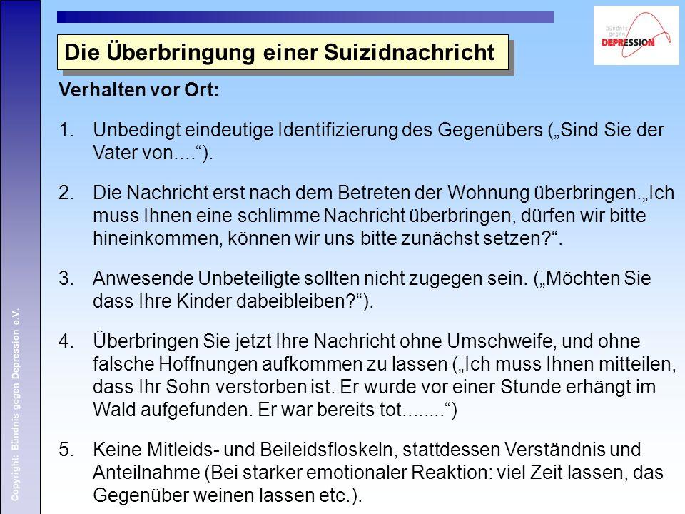 """Copyright: Bündnis gegen Depression e.V. Verhalten vor Ort: 1.Unbedingt eindeutige Identifizierung des Gegenübers (""""Sind Sie der Vater von....""""). 2.Di"""