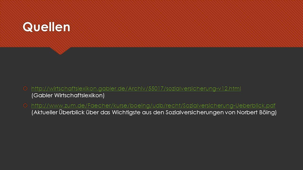 Quellen  http://wirtschaftslexikon.gabler.de/Archiv/55017/sozialversicherung-v12.html (Gabler Wirtschaftslexikon) http://wirtschaftslexikon.gabler.de