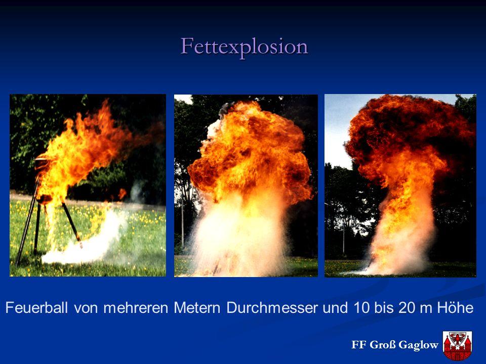Fettexplosion Feuerball von mehreren Metern Durchmesser und 10 bis 20 m Höhe