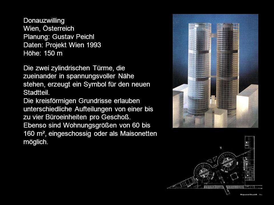 Donauzwilling Wien, Österreich Planung: Gustav Peichl Daten: Projekt Wien 1993 Höhe: 150 m Die zwei zylindrischen Türme, die zueinander in spannungsvoller Nähe stehen, erzeugt ein Symbol für den neuen Stadtteil.