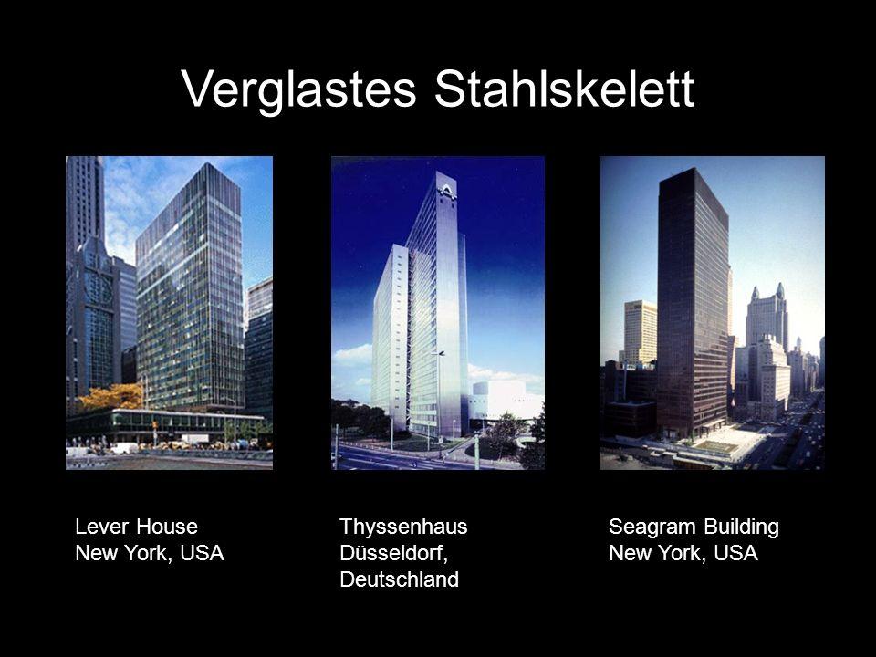 Verglaste Kuben Thyssenhaus Düsseldorf, Deutschland Lever House New York, USA Seagram Building New York, USA