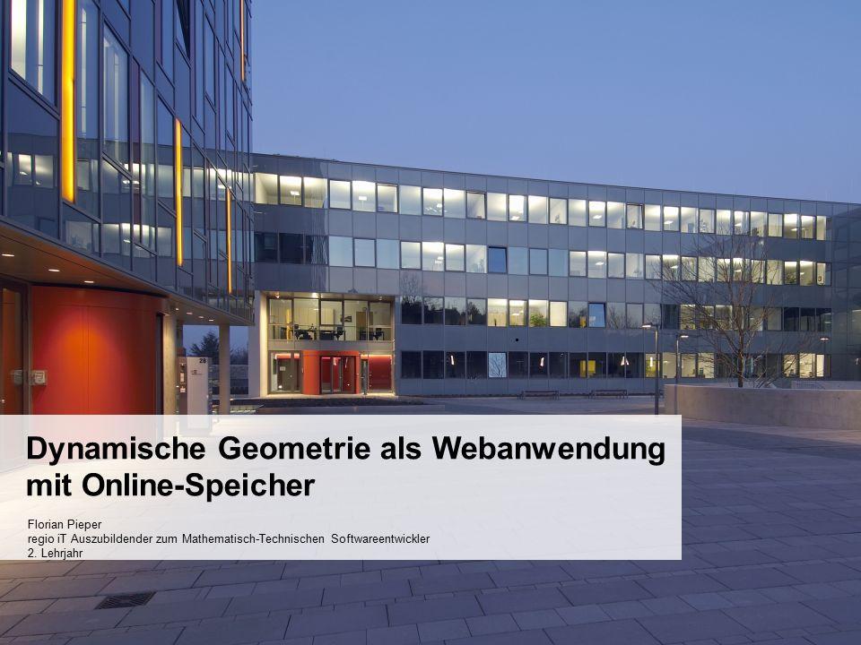1 1 Dynamische Geometrie als Webanwendung mit Online-Speicher Florian Pieper regio iT Auszubildender zum Mathematisch-Technischen Softwareentwickler 2.