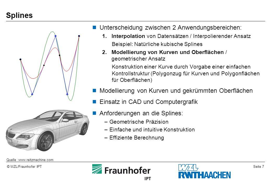 Seite 7© WZL/Fraunhofer IPT Splines Unterscheidung zwischen 2 Anwendungsbereichen: 1.Interpolation von Datensätzen / Interpolierender Ansatz Beispiel: