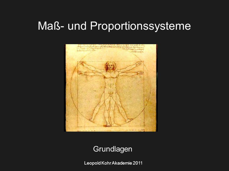 Leopold Kohr Akademie 2011 Maß- und Proportionssysteme Grundlagen