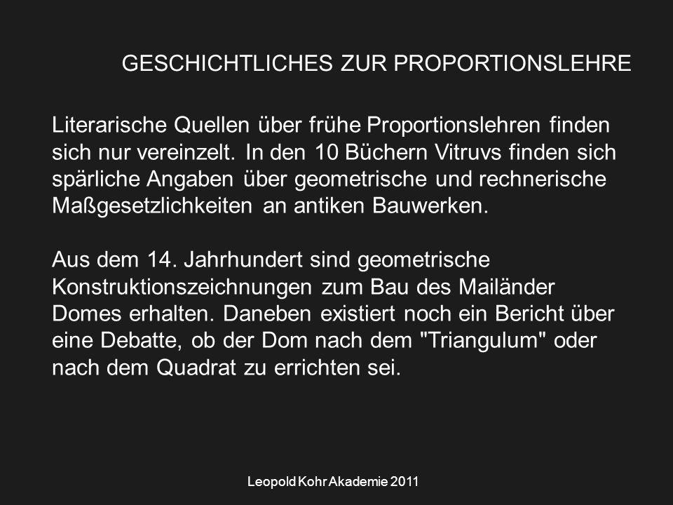 Leopold Kohr Akademie 2011 GESCHICHTLICHES ZUR PROPORTIONSLEHRE Literarische Quellen über frühe Proportionslehren finden sich nur vereinzelt.