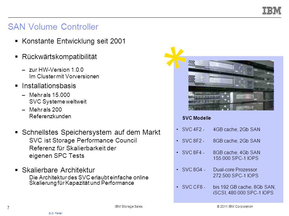 IBM Storage Sales © 2011 IBM Corporation 8 SVC in bestehendes SAN Umfeld integrieren Schnelles Verfahren zur Virtualisierung existierender Festplatten 1 3 2  Vorbereitungsschritte Applikation anhalten und Pfad zu Disk löschen  Disk in SVC erkennen und definieren Image Mode Migration durchführen  Virtuelle Festplatten wieder an Server anbinden.