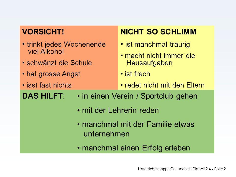 Unterrichtsmappe Gesundheit: Einheit 2.4 - Folie 2 VORSICHT.