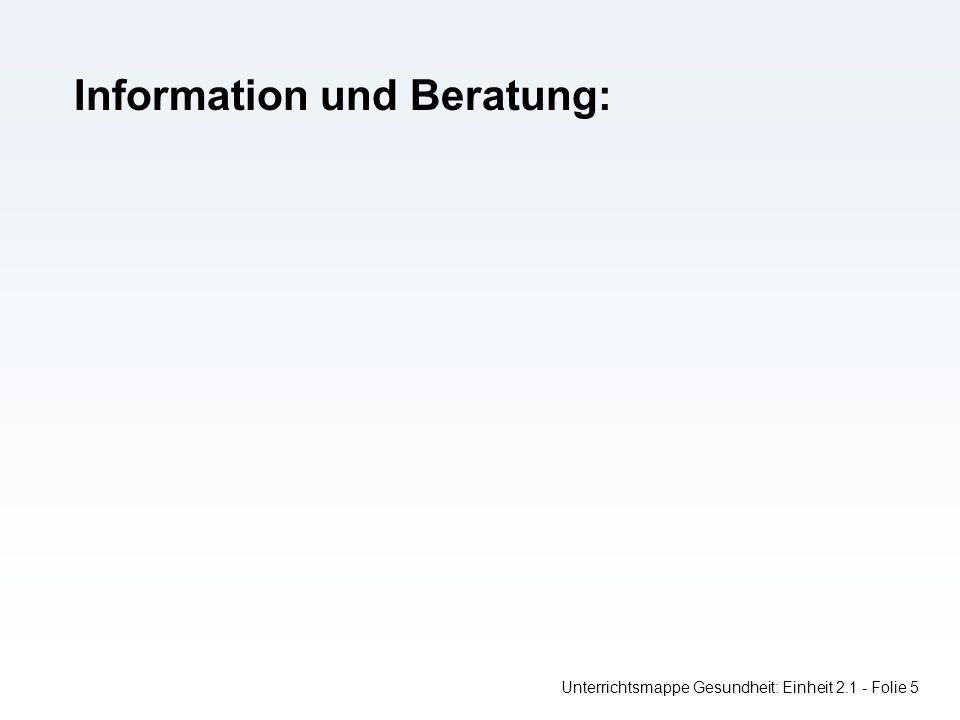 Information und Beratung: Unterrichtsmappe Gesundheit: Einheit 2.1 - Folie 5