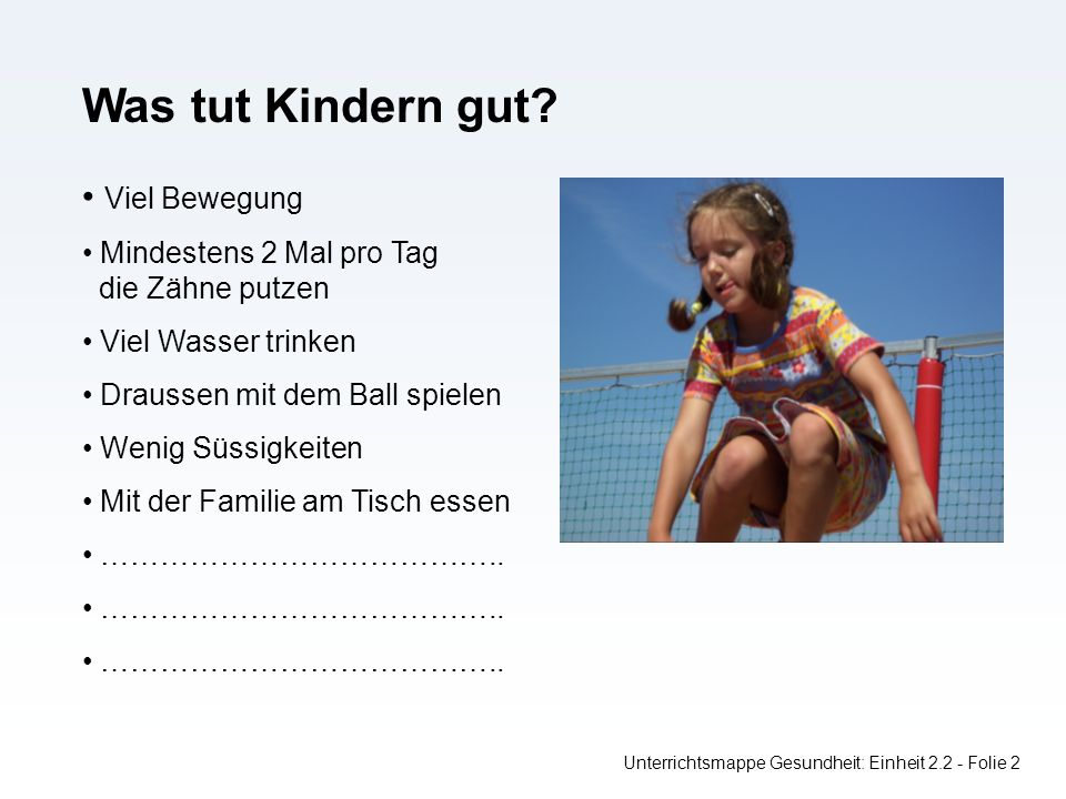 Unterrichtsmappe Gesundheit: Einheit 2.2 - Folie 2 Was tut Kindern gut.