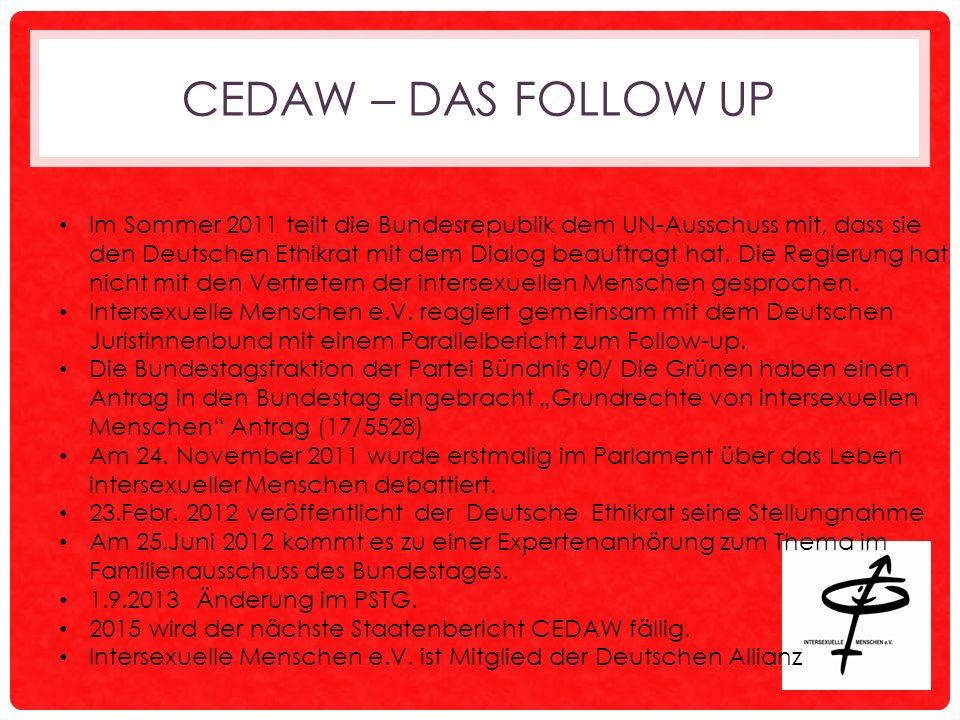 CEDAW – DAS FOLLOW UP Im Sommer 2011 teilt die Bundesrepublik dem UN-Ausschuss mit, dass sie den Deutschen Ethikrat mit dem Dialog beauftragt hat.