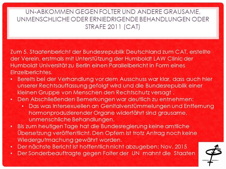 UN-ABKOMMEN GEGEN FOLTER UND ANDERE GRAUSAME, UNMENSCHLICHE ODER ERNIEDRIGENDE BEHANDLUNGEN ODER STRAFE 2011 (CAT) Zum 5.
