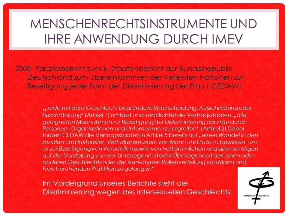 MENSCHENRECHTSINSTRUMENTE UND IHRE ANWENDUNG DURCH IMEV 2008 Parallelbericht zum 6.