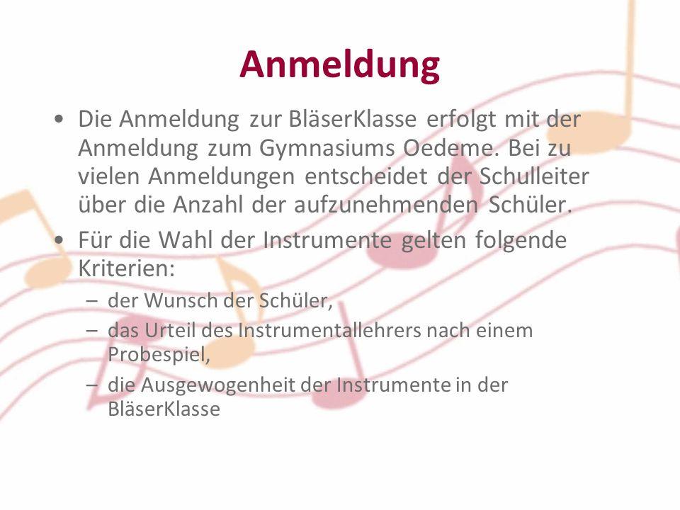Anmeldung Die Anmeldung zur BläserKlasse erfolgt mit der Anmeldung zum Gymnasiums Oedeme.
