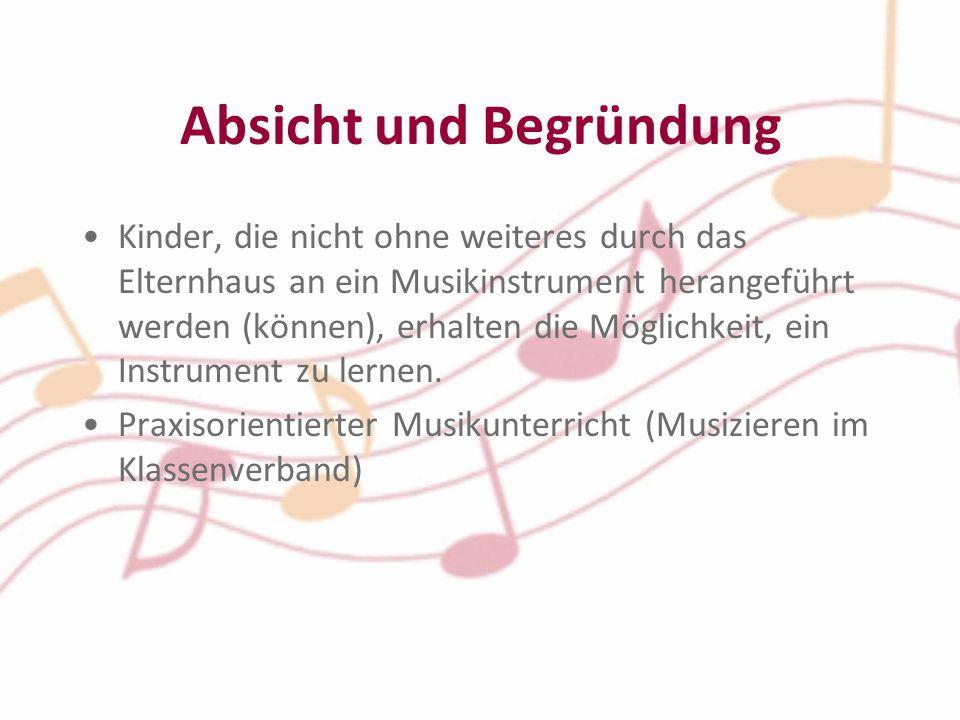 Absicht und Begründung Kinder, die nicht ohne weiteres durch das Elternhaus an ein Musikinstrument herangeführt werden (können), erhalten die Möglichkeit, ein Instrument zu lernen.