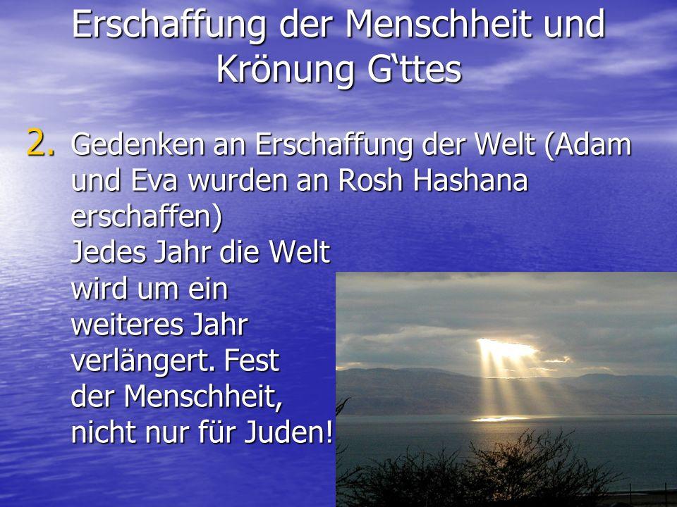 Rosh Hashana sind die ersten beiden Tage des Monats Tishrei: