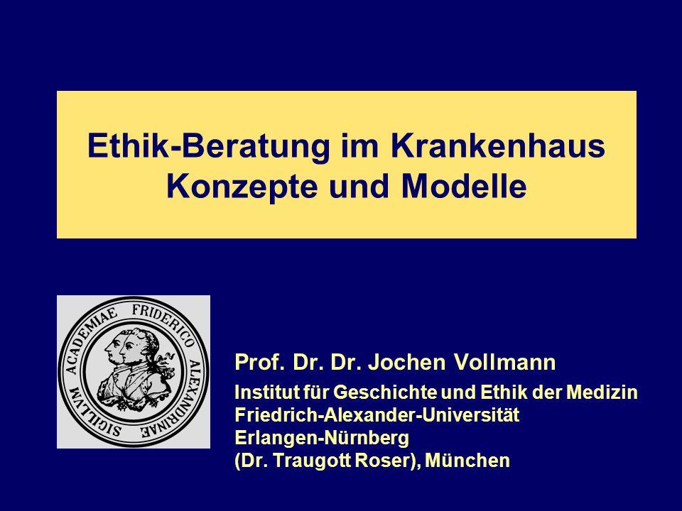 Ethik-Beratung im Krankenhaus Konzepte und Modelle Prof.