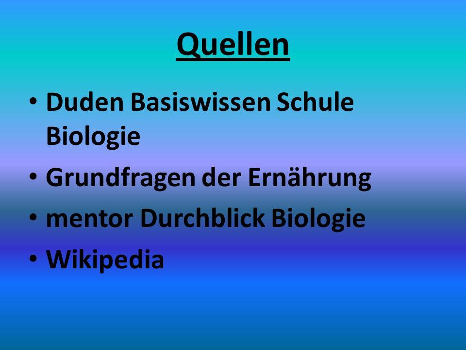 Quellen Duden Basiswissen Schule Biologie Grundfragen der Ernährung mentor Durchblick Biologie Wikipedia