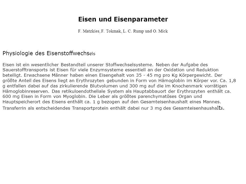 Eisen und Eisenparameter F. Matzkies, F. Tokmak, L.