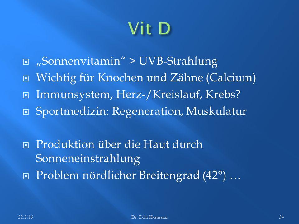 """ """"Sonnenvitamin"""" > UVB-Strahlung  Wichtig für Knochen und Zähne (Calcium)  Immunsystem, Herz-/Kreislauf, Krebs?  Sportmedizin: Regeneration, Musku"""