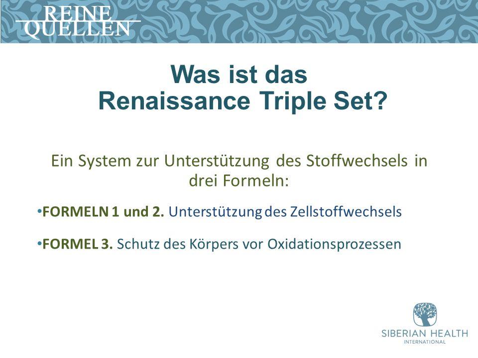 Was ist das Renaissance Triple Set? Ein System zur Unterstützung des Stoffwechsels in drei Formeln: FORMELN 1 und 2. Unterstützung des Zellstoffwechse