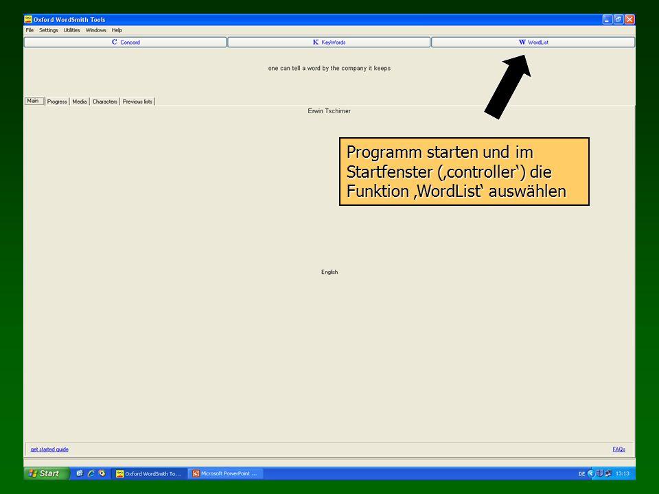 Programm starten und im Startfenster ('controller') die Funktion 'WordList' auswählen