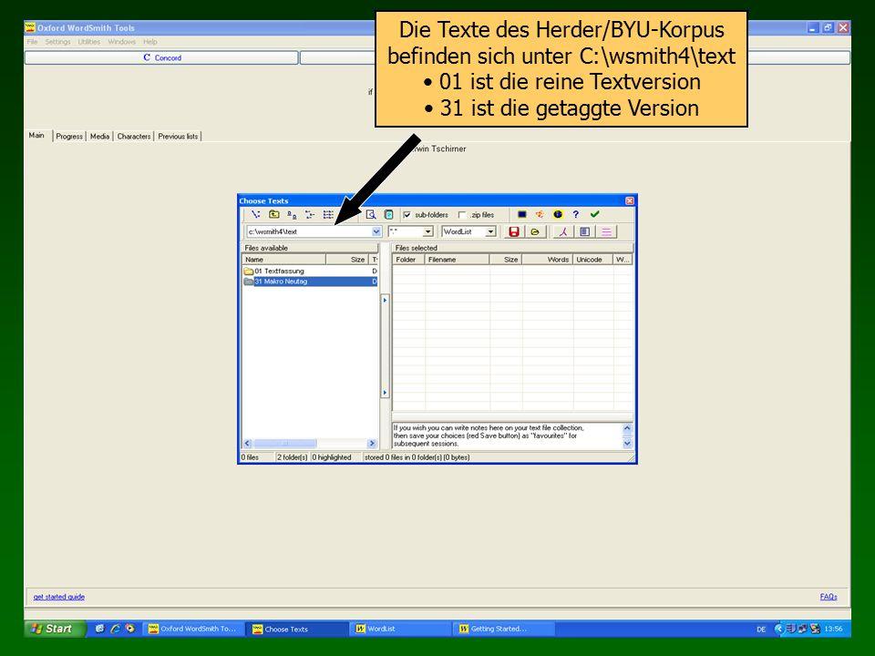 Die Texte des Herder/BYU-Korpus befinden sich unter C:\wsmith4\text 01 ist die reine Textversion 31 ist die getaggte Version