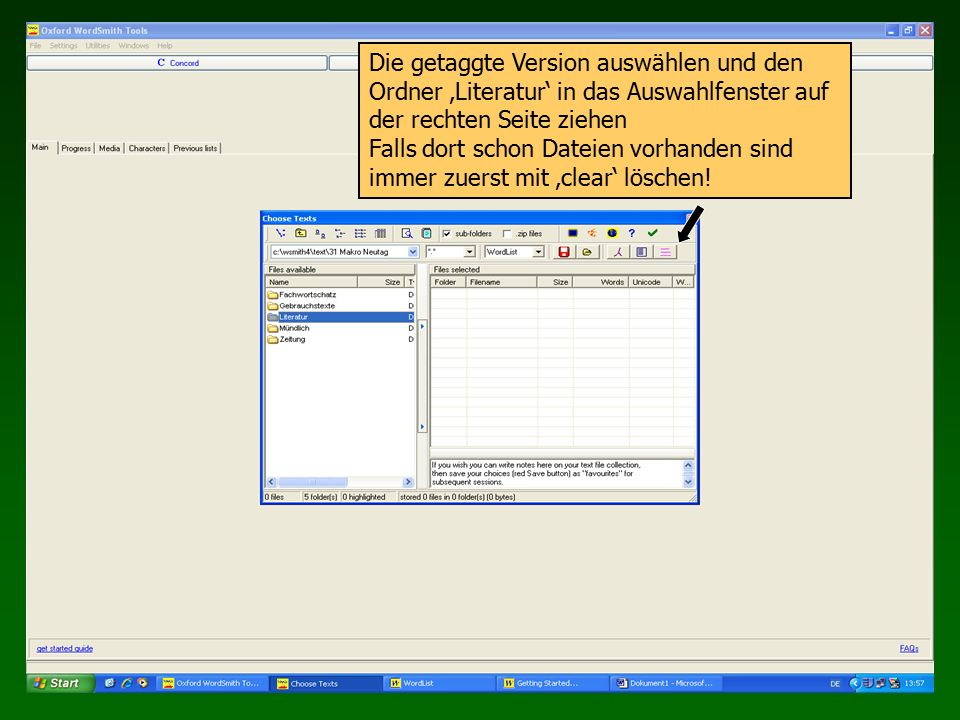 Die getaggte Version auswählen und den Ordner 'Literatur' in das Auswahlfenster auf der rechten Seite ziehen Falls dort schon Dateien vorhanden sind immer zuerst mit 'clear' löschen!