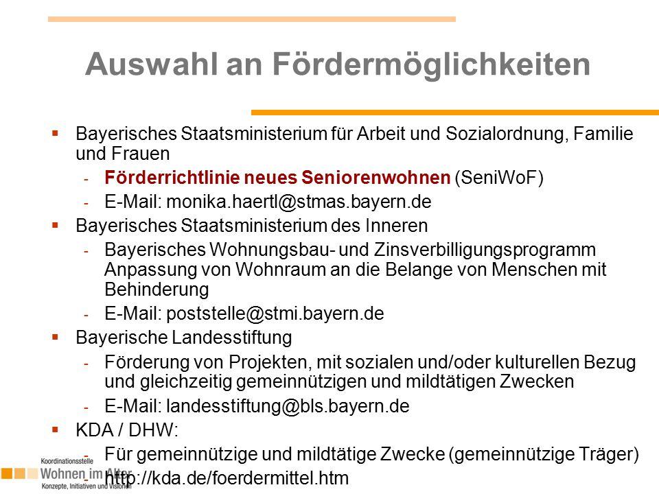 Auswahl an Fördermöglichkeiten  Bayerisches Staatsministerium für Arbeit und Sozialordnung, Familie und Frauen - Förderrichtlinie neues Seniorenwohne