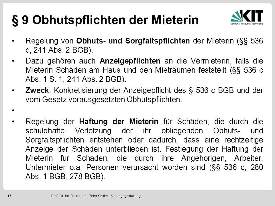 17 § 9 Obhutspflichten der Mieterin Regelung von Obhuts- und Sorgfaltspflichten der Mieterin (§§ 536 c, 241 Abs. 2 BGB), Dazu gehören auch Anzeigepfli