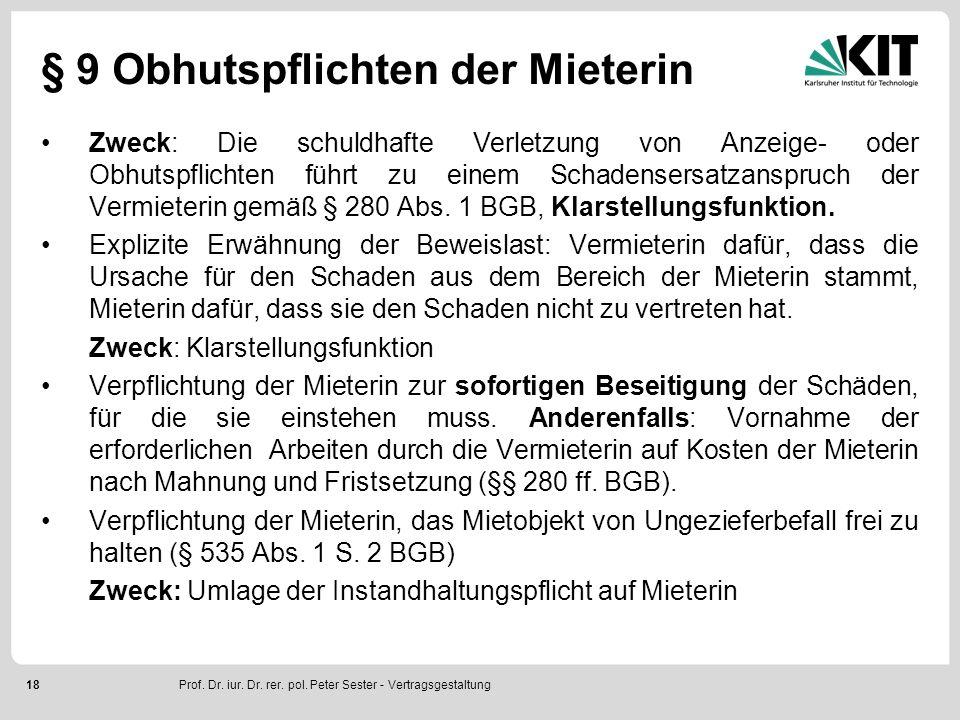 18 § 9 Obhutspflichten der Mieterin Zweck: Die schuldhafte Verletzung von Anzeige- oder Obhutspflichten führt zu einem Schadensersatzanspruch der Vermieterin gemäß § 280 Abs.