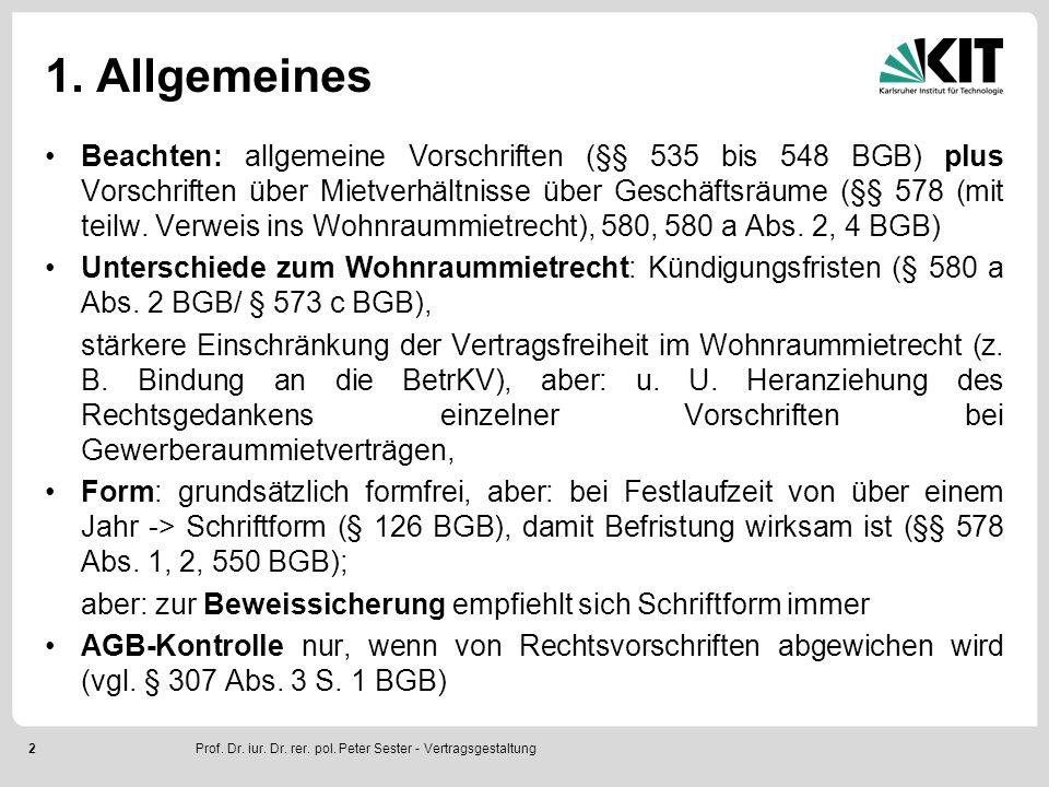 2 1. Allgemeines Beachten: allgemeine Vorschriften (§§ 535 bis 548 BGB) plus Vorschriften über Mietverhältnisse über Geschäftsräume (§§ 578 (mit teilw