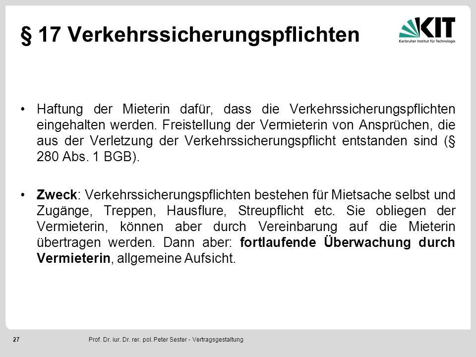 27 § 17 Verkehrssicherungspflichten Haftung der Mieterin dafür, dass die Verkehrssicherungspflichten eingehalten werden. Freistellung der Vermieterin