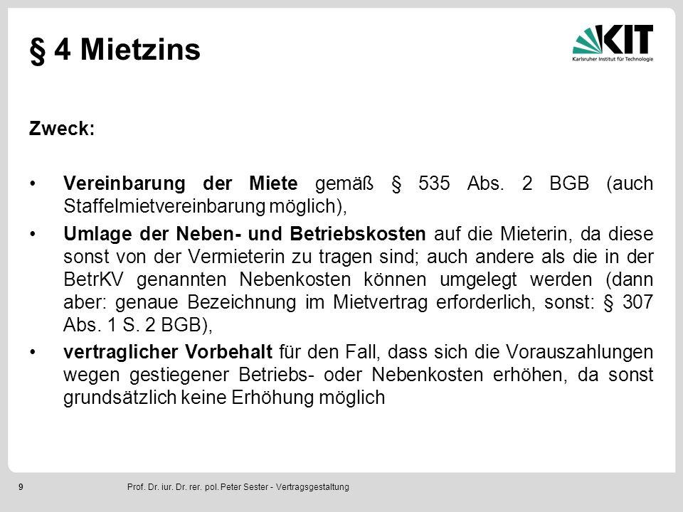 9 § 4 Mietzins Zweck: Vereinbarung der Miete gemäß § 535 Abs. 2 BGB (auch Staffelmietvereinbarung möglich), Umlage der Neben- und Betriebskosten auf d
