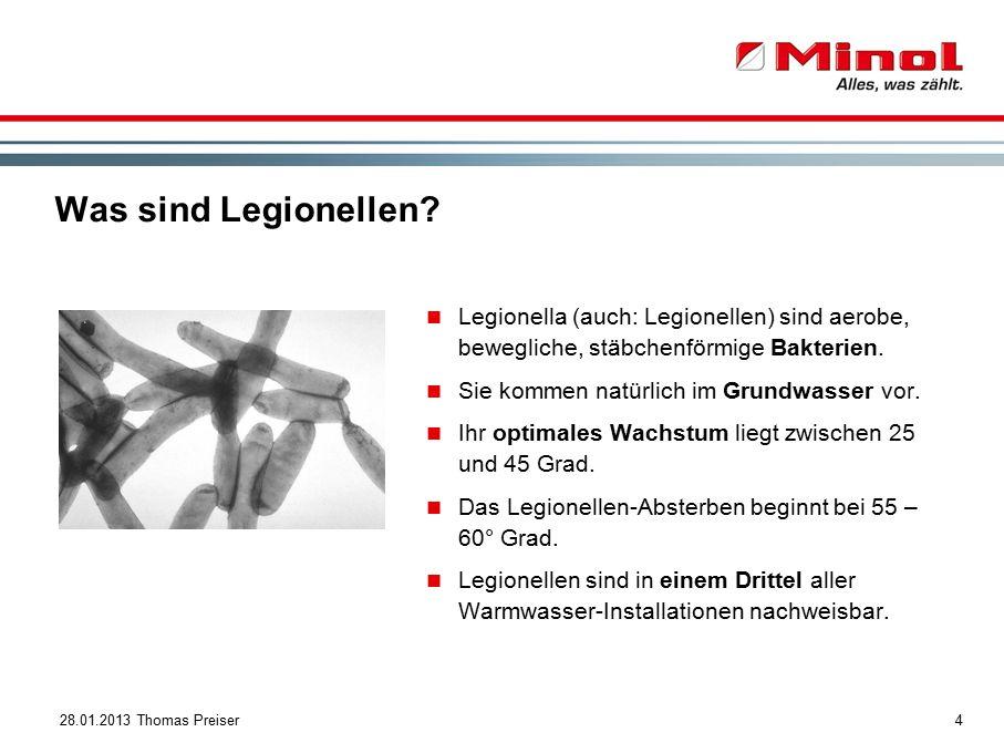 428.01.2013 Thomas Preiser Legionella (auch: Legionellen) sind aerobe, bewegliche, stäbchenförmige Bakterien.