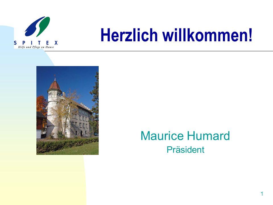 1 Herzlich willkommen! Maurice Humard Präsident
