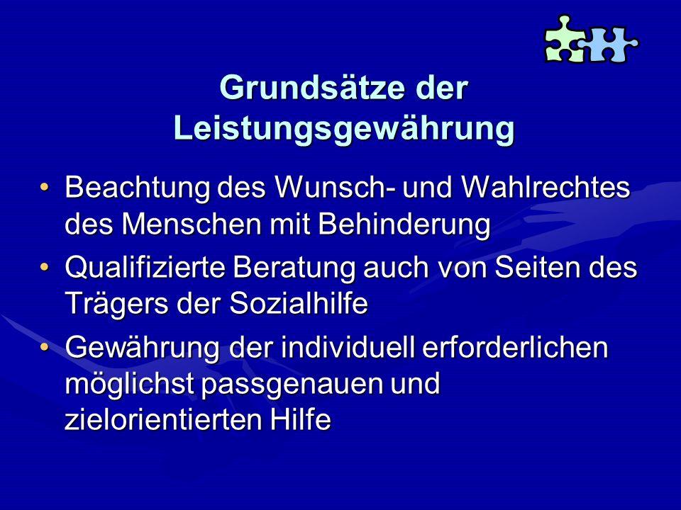 Grundsätze der Leistungsgewährung Beachtung des Wunsch- und Wahlrechtes des Menschen mit BehinderungBeachtung des Wunsch- und Wahlrechtes des Menschen