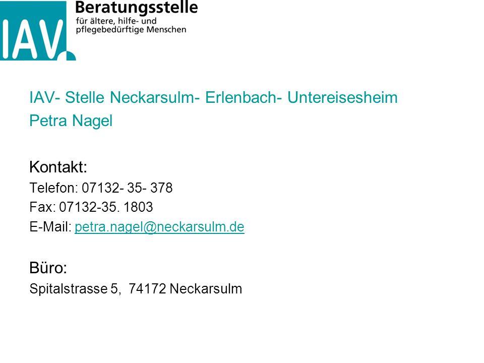 IAV- Stelle Neckarsulm- Erlenbach- Untereisesheim Petra Nagel Kontakt: Telefon: 07132- 35- 378 Fax: 07132-35. 1803 E-Mail: petra.nagel@neckarsulm.depe