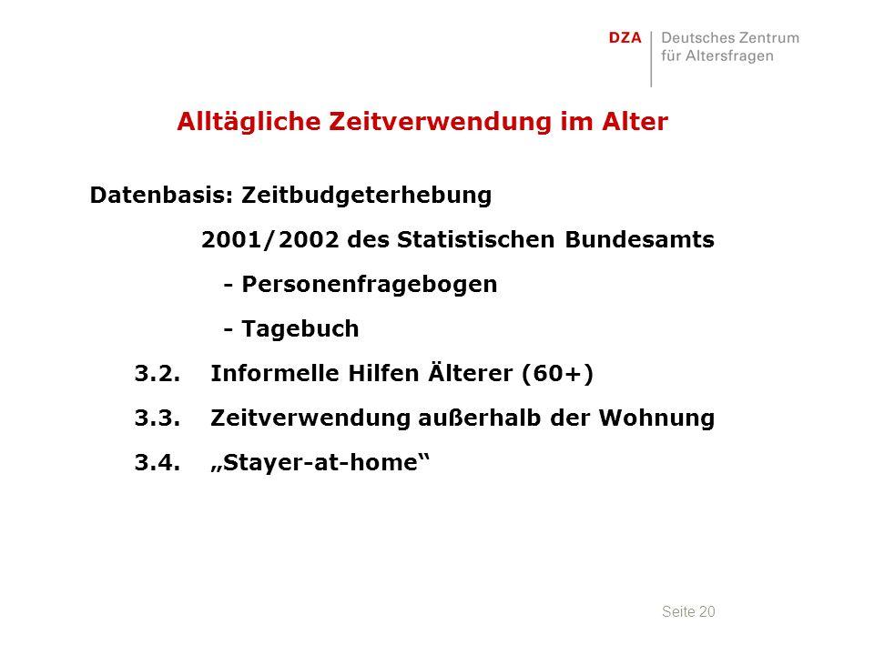 Seite 20 Datenbasis: Zeitbudgeterhebung 2001/2002 des Statistischen Bundesamts - Personenfragebogen - Tagebuch 3.2.