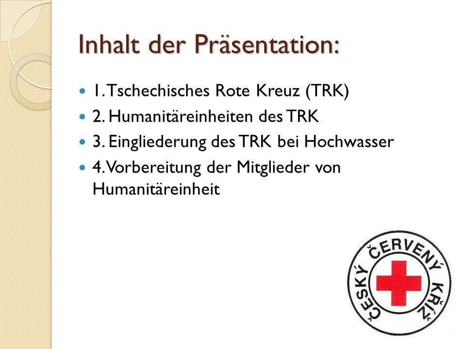 Inhalt der Präsentation: 1. Tschechisches Rote Kreuz (TRK) 2.