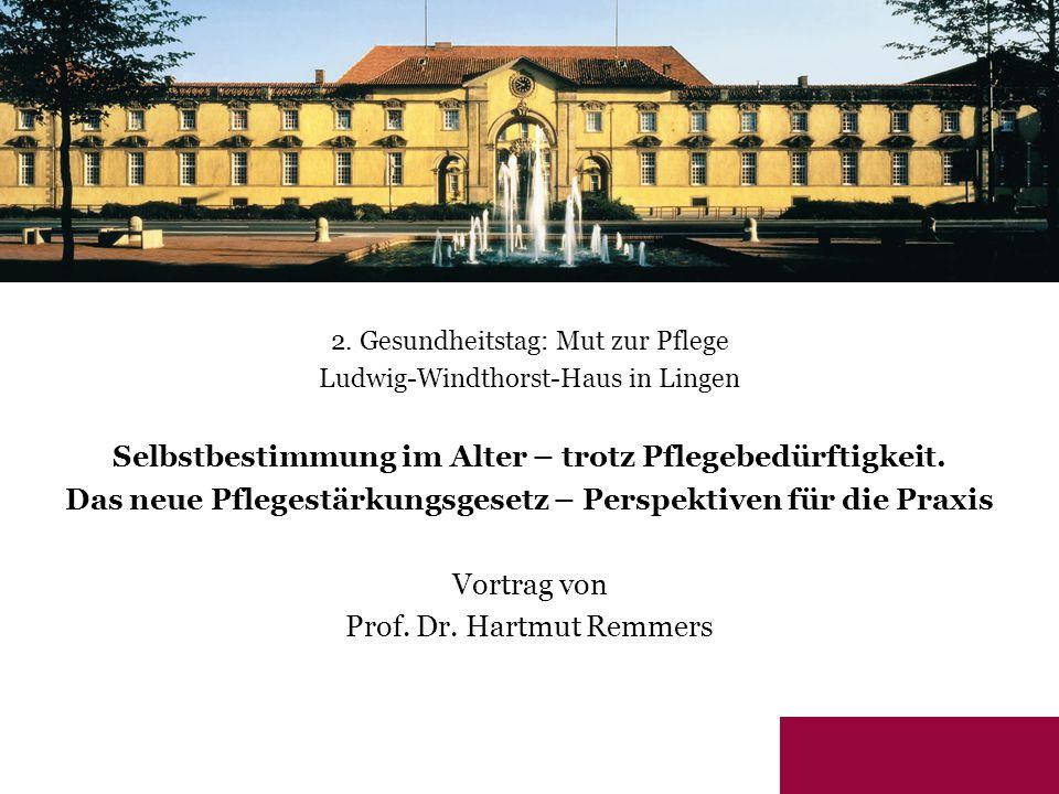 2. Gesundheitstag: Mut zur Pflege Ludwig-Windthorst-Haus in Lingen Selbstbestimmung im Alter – trotz Pflegebedürftigkeit. Das neue Pflegestärkungsgese