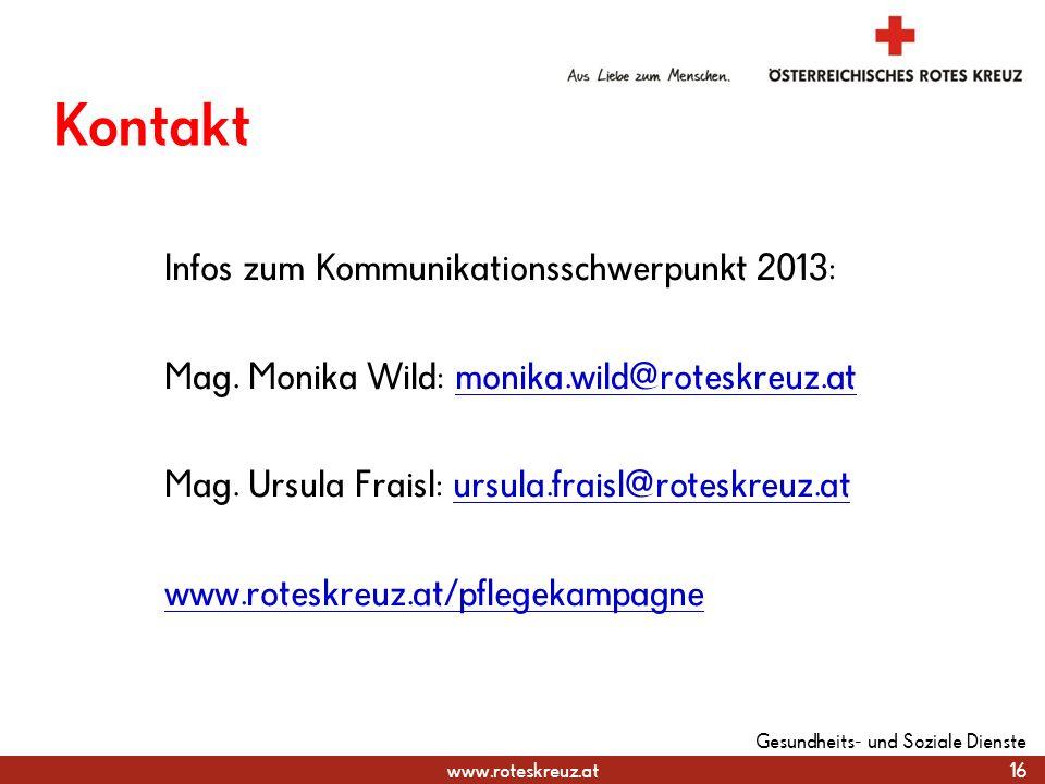 www.roteskreuz.at Kontakt Infos zum Kommunikationsschwerpunkt 2013: Mag.