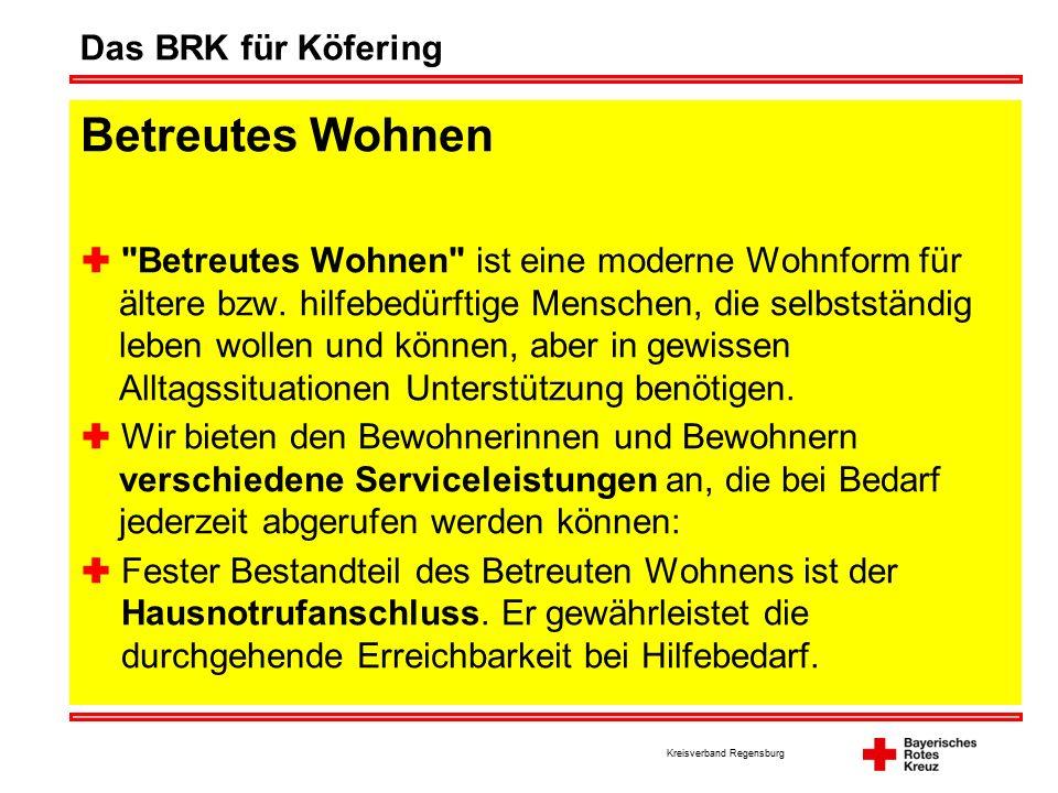 Kreisverband Regensburg Das BRK für Köfering Betreutes Wohnen  Betreutes Wohnen ist eine moderne Wohnform für ältere bzw.