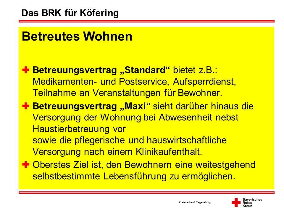 """Kreisverband Regensburg Das BRK für Köfering Betreutes Wohnen  Betreuungsvertrag """"Standard bietet z.B.: Medikamenten- und Postservice, Aufsperrdienst, Teilnahme an Veranstaltungen für Bewohner."""