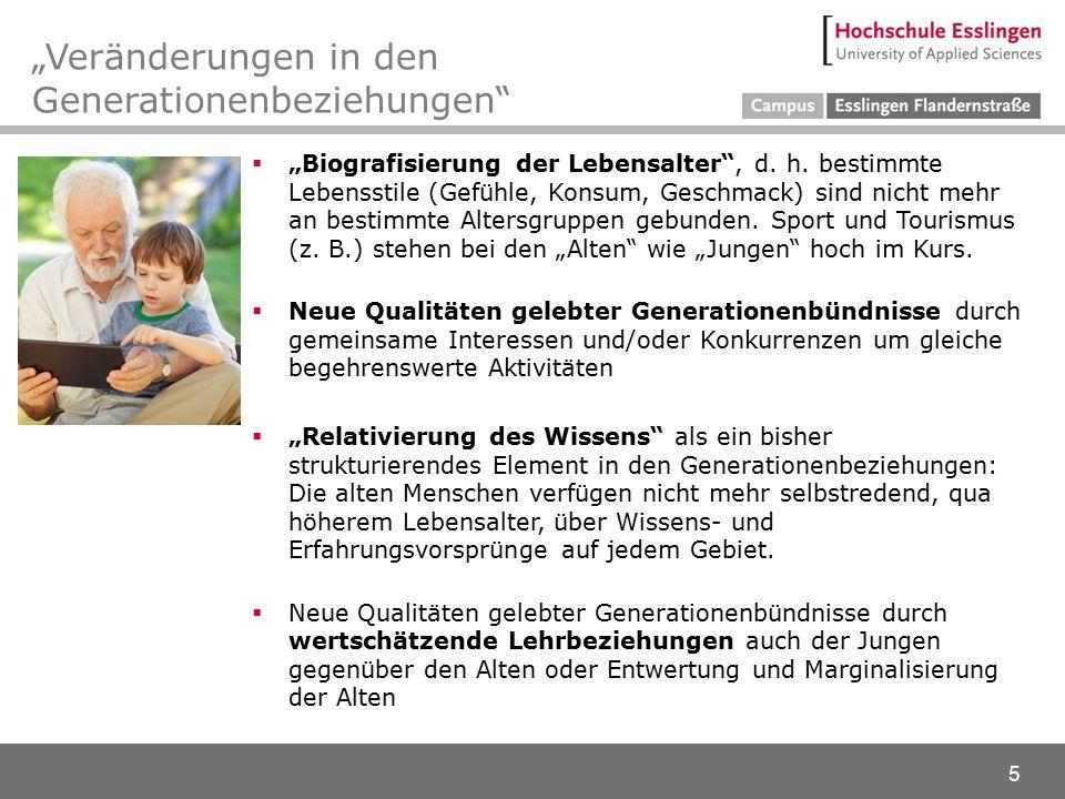"""5 """"Veränderungen in den Generationenbeziehungen  """"Biografisierung der Lebensalter , d."""