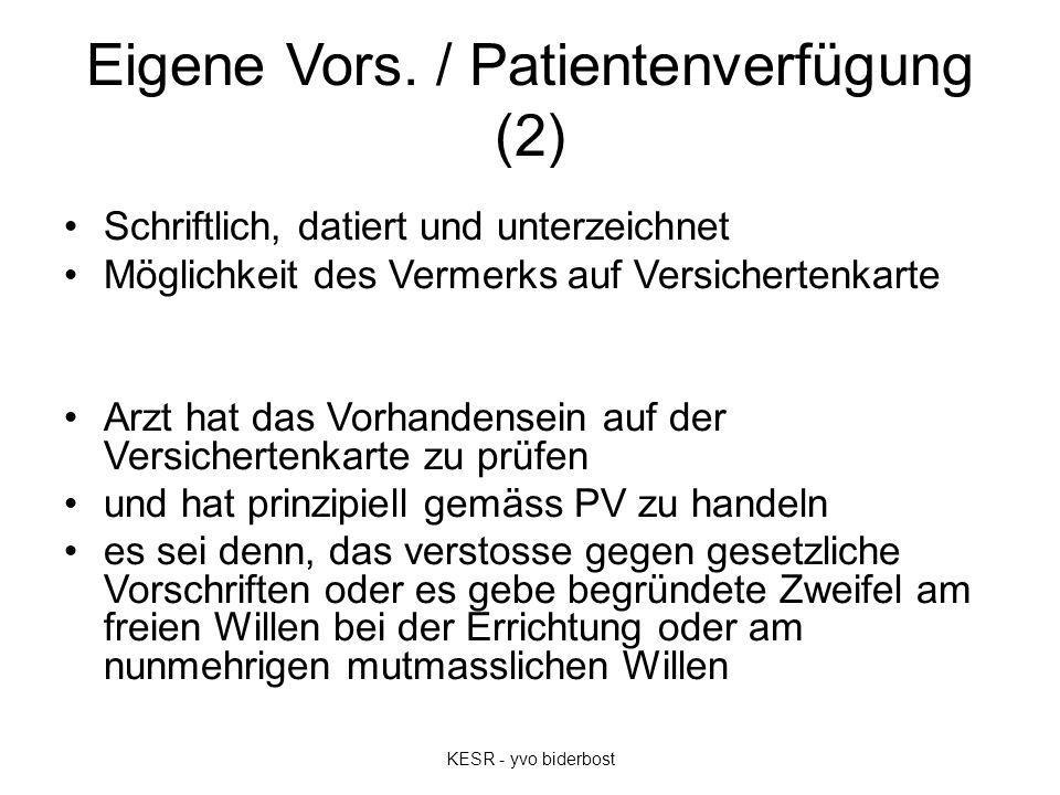 Eigene Vors. / Patientenverfügung (2) Schriftlich, datiert und unterzeichnet Möglichkeit des Vermerks auf Versichertenkarte Arzt hat das Vorhandensein