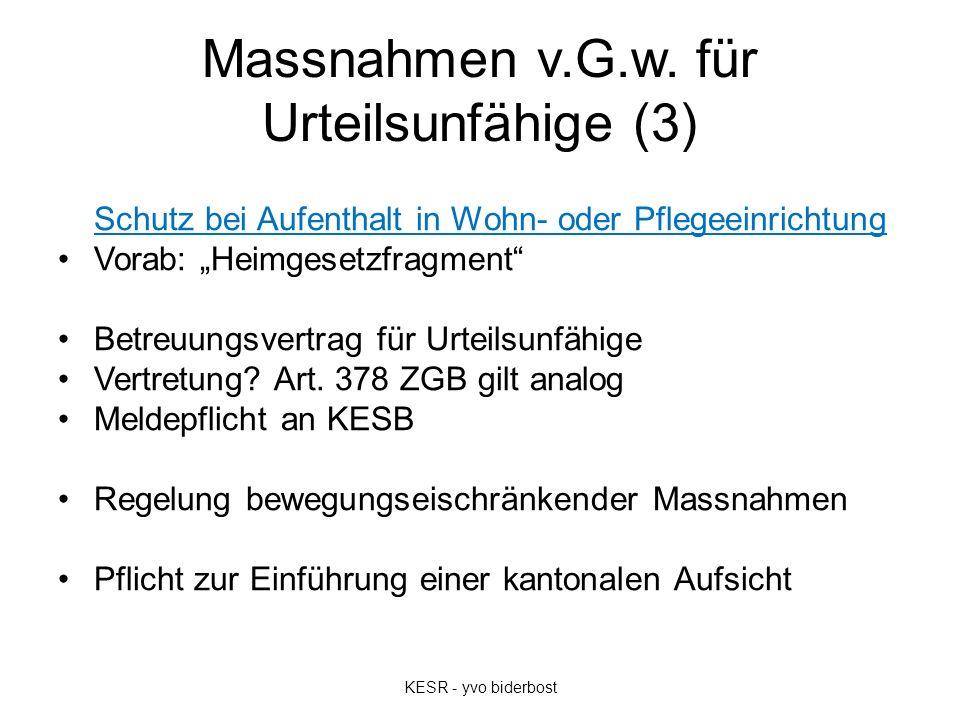 """Massnahmen v.G.w. für Urteilsunfähige (3) Schutz bei Aufenthalt in Wohn- oder Pflegeeinrichtung Vorab: """"Heimgesetzfragment"""" Betreuungsvertrag für Urte"""